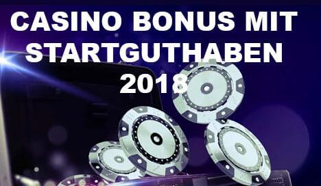 Casino Bonus Mit Startguthaben 2018
